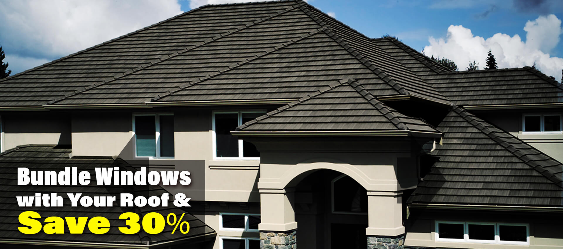 Bundle Roof and Windows to Save 30 percent